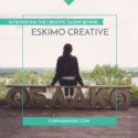 Introducing: Eskimo Creative